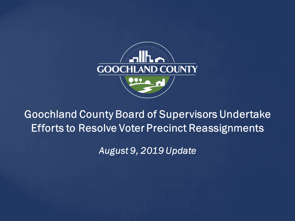 Goochland - Board of Supervisors Undertake Efforts to Resolve Voter Precinct Reassignments - August