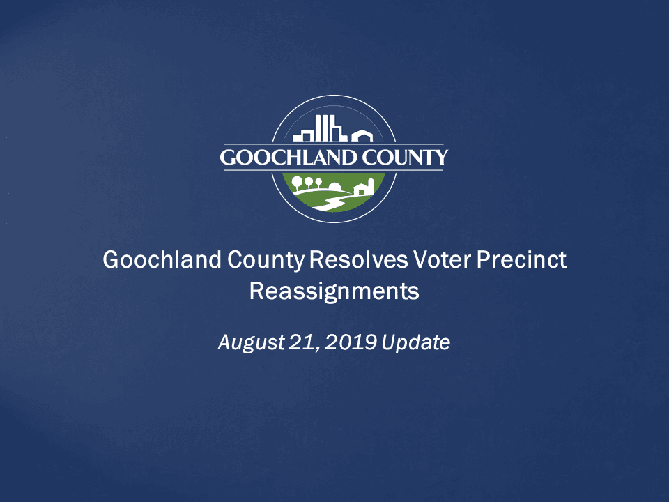 Goochland County Resolves Voter Precinct Reassignments - August 21 2019 Update