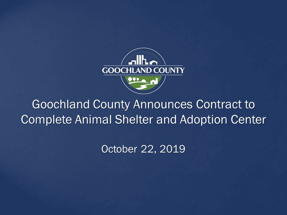 Goochland County Announces Contract to Complete Animal Shelter and Adoption Center