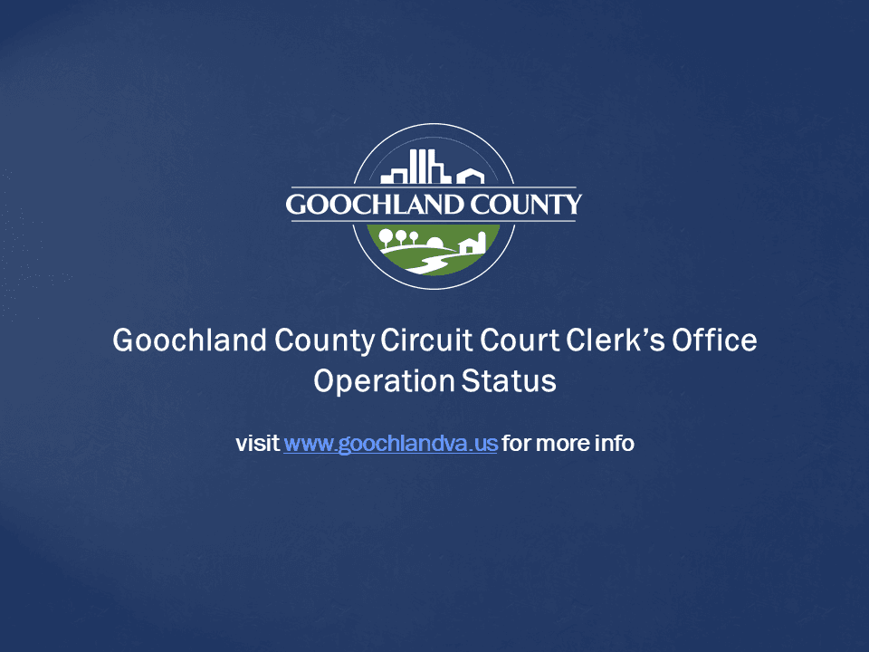 Goochland County - Circuit Court Clerk Office - Operation Status December 2 2020