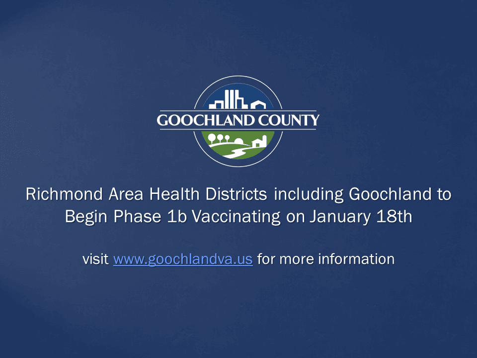 Goochland County - Richmond Area Health Districts including Goochland to Begin Phase 1b Vaccinating