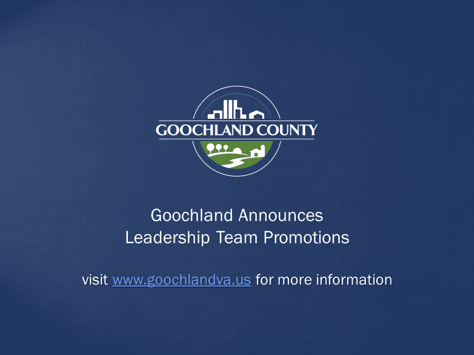 Goochland County - Goochland Announces Leadership Team Promotions